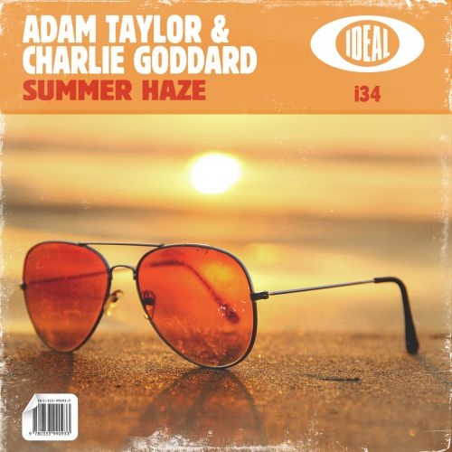 Adam Taylor & Charlie Goddard - Summer Haze - IDEAL - 07:17 - 27.07.2018