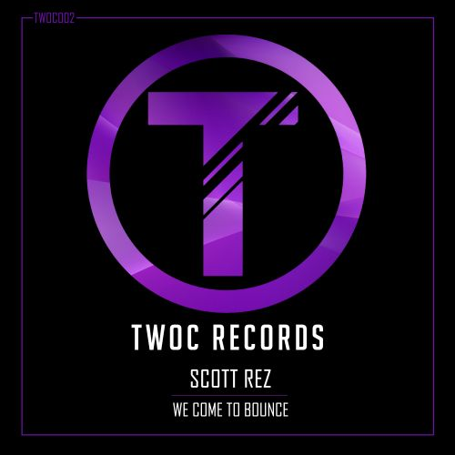 Scott Rez - We Come To Bounce - TWOC Records - 03:44 - 12.07.2018
