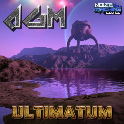 AGM - Ultimatium - Noize Machine Records Ltd - 06:15 - 29.06.2018