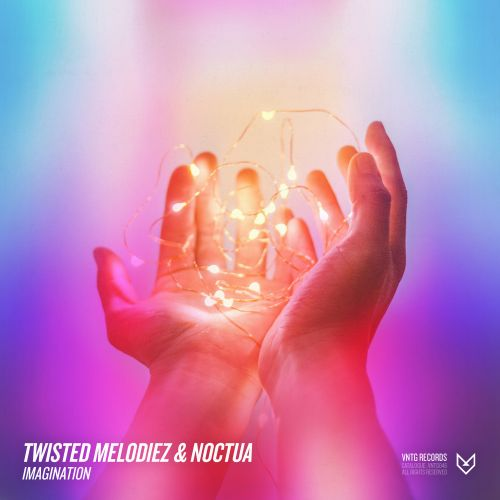 Twisted Melodiez & Noctua - Imagination - VNTG Records - 04:54 - 13.08.2018