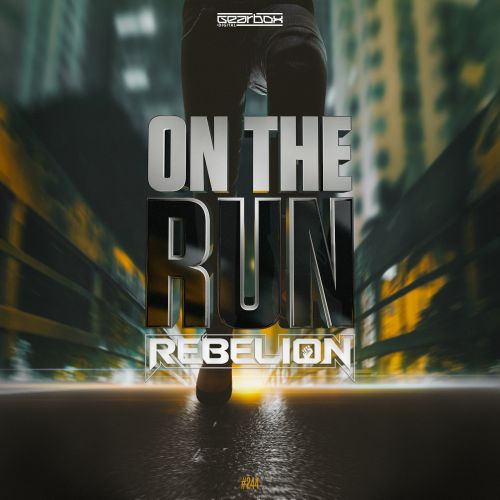 Rebelion - On The Run - Gearbox Digital - 03:38 - 13.08.2018