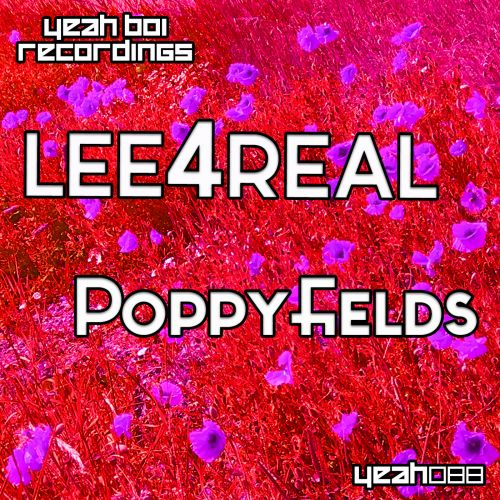 Lee4Real - Poppyfields - Yeah Boi Recordings - 08:00 - 20.08.2018