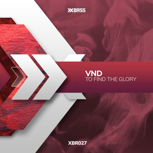 VND - To Find The Glory - XBass Records - 04:35 - 13.09.2018