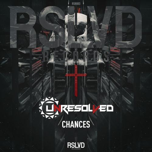 Unresolved - Chances - RSLVD Records - 04:26 - 03.09.2018