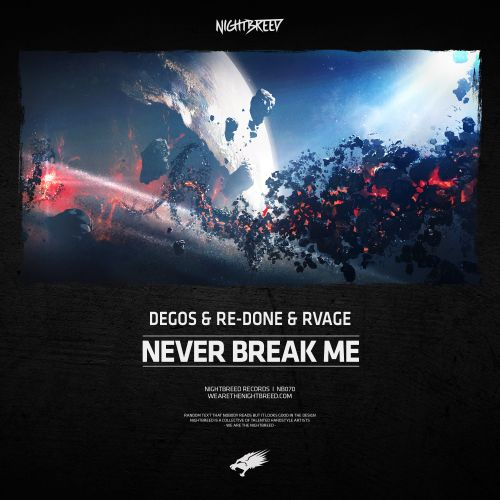 Degos & Re-Done & RVAGE - Never Break Me - Nightbreed - 03:54 - 29.08.2018