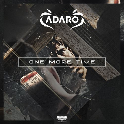 Adaro ft. Ellie - One More Time - Roughstate - 04:17 - 17.09.2018