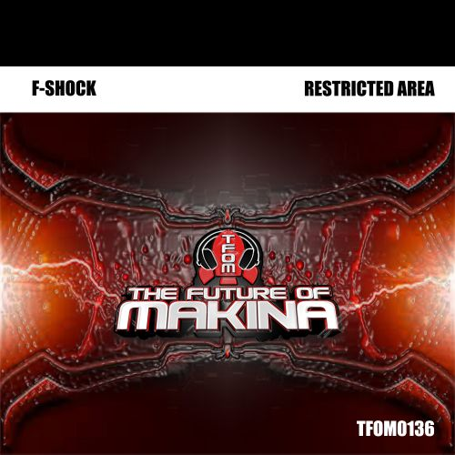 F-Shock - Restricted Area - The Future of Makina - 08:03 - 14.09.2018