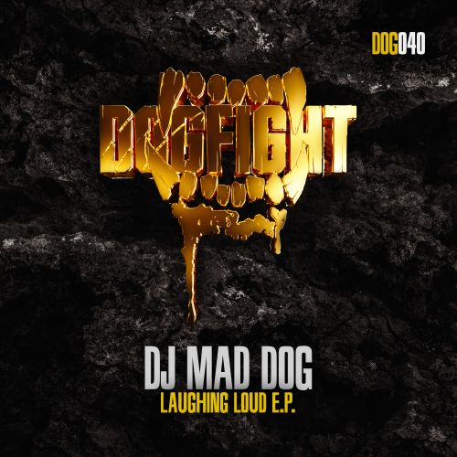 DJ Mad Dog - Laughing Loud - Dogfight Records - 04:06 - 27.09.2018