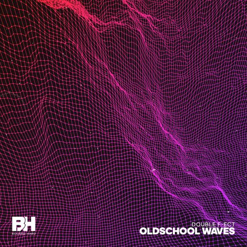 Double F-ect - Oldschool Waves - Bourne Hard - 04:36 - 01.11.2018