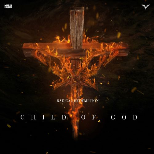 Radical Redemption - Child Of God - Minus is More - 03:28 - 05.10.2018