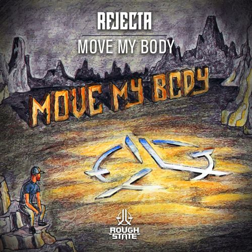 Rejecta - Move My Body - Roughstate - 04:45 - 29.10.2018