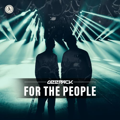 Deepack - For The People - Dirty Workz - 03:57 - 15.10.2018