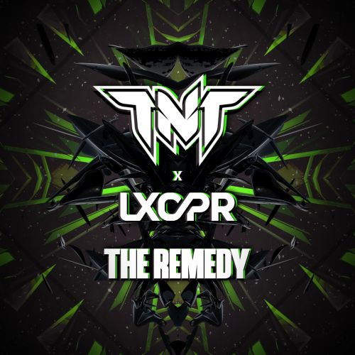 TNT X LXCPR - The Remedy - Titanic Records - 04:33 - 15.10.2018