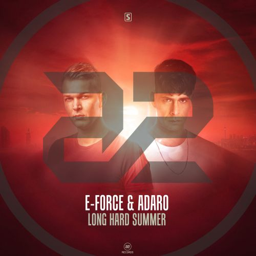 E-Force & Adaro - Long Hard Summer - A2 Records - 05:22 - 18.10.2018