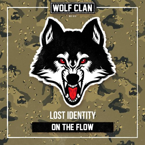 Lost Identity - On The Flow - Wolf Clan - 03:29 - 12.10.2018