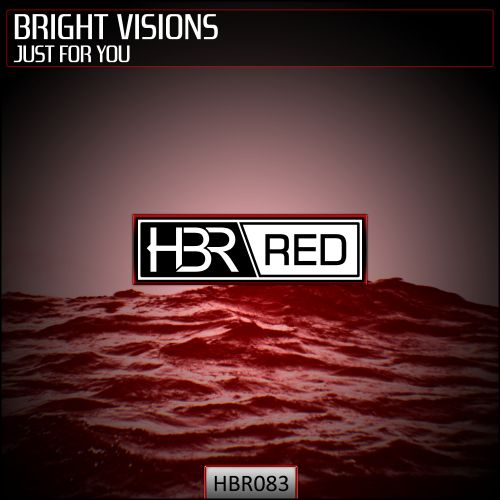 Bright Visions - Just For You - HBR Red - 04:42 - 25.10.2018