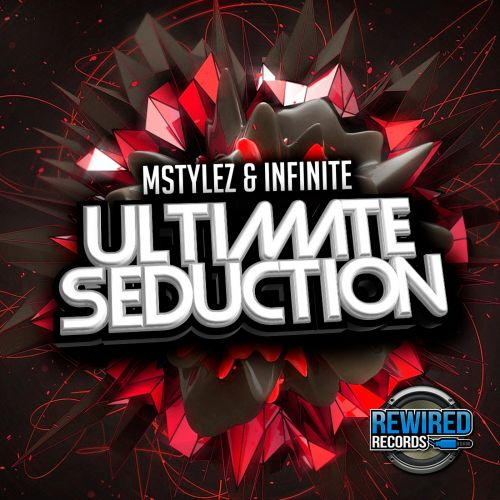 Mstylez & Infinite - Ultimate Seduction - Rewired Records UK - 05:30 - 14.10.2018