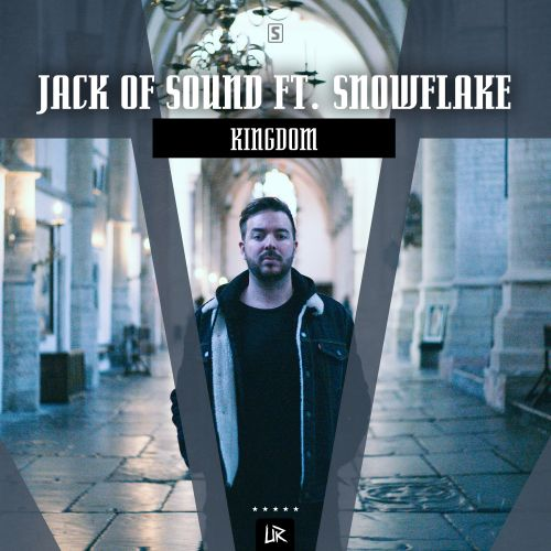 Jack of Sound ft. Snowflake - Kingdom - Unleashed Records - 04:06 - 07.11.2018