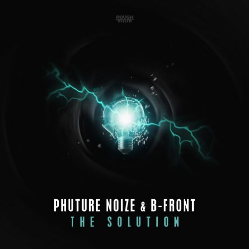 Phuture Noize & B-Front - The Solution - Roughstate - 04:15 - 19.11.2018