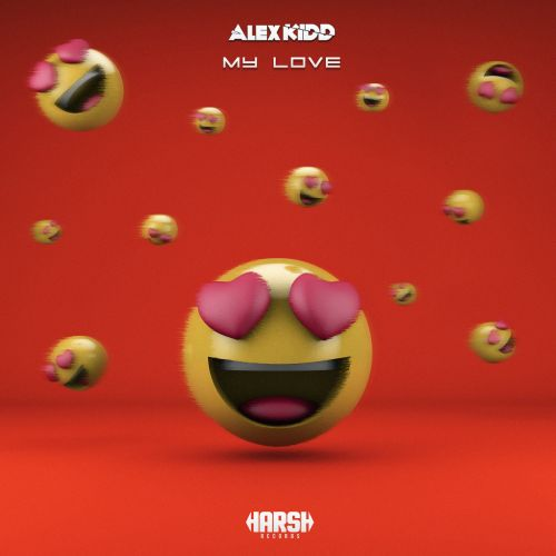Alex Kidd - My Love - Harsh Records - 03:37 - 12.11.2018