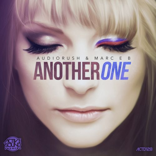 Audiorush & Marc E B - Another One - Active Sound Records - 04:57 - 14.11.2018