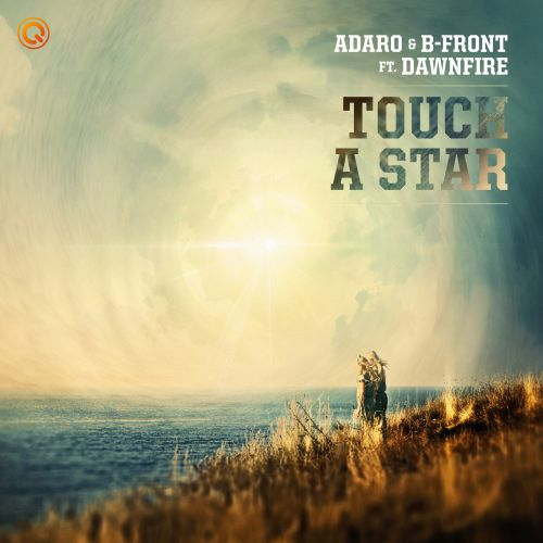 Adaro and B-Front featuring Dawnfire - Touch A Star - Q-dance Records - 04:58 - 12.11.2018