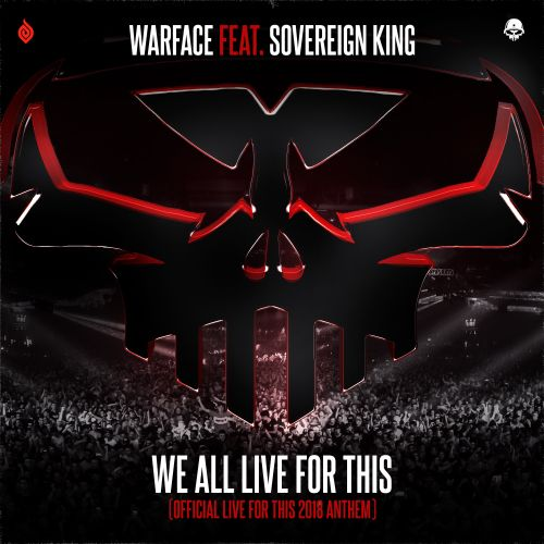 Warface featuring Sovereign King - We All Live For This (Official Live For This 2018 Anthem) - End of Line Recordings - 04:39 - 15.11.2018