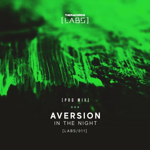 Aversion - In The Night - Theracords LABS - 04:24 - 16.11.2018