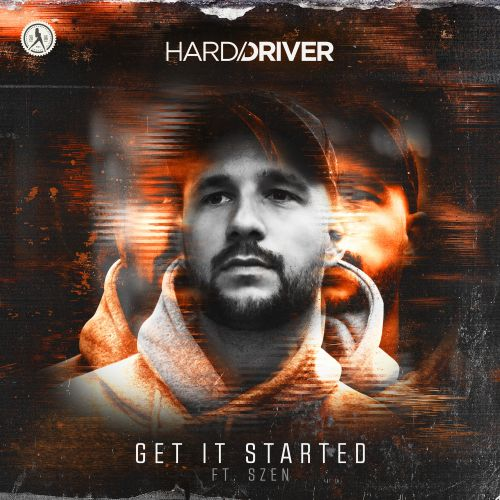 Hard Driver featuring Szen - Get It Started - Dirty Workz - 03:34 - 20.11.2018