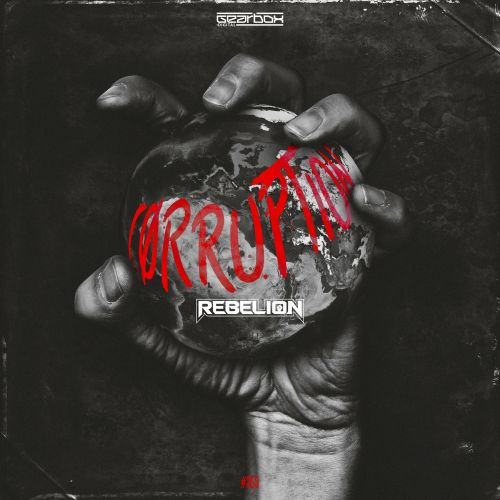 Rebelion - Corruption - Gearbox Digital - 03:58 - 26.11.2018