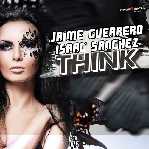 Jaime Guerrero & Isaac Sanchez - Think - Power Tracks Records - 06:25 - 22.11.2018
