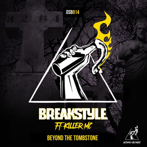 BreakStyle ft. Killer MC - Beyond The Tombstone - Disobey records - 04:15 - 01.12.2018