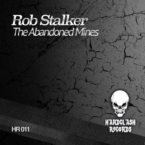 Rob Stalker - The Abandoned Mines - Hardclash Records - 05:18 - 10.12.2018