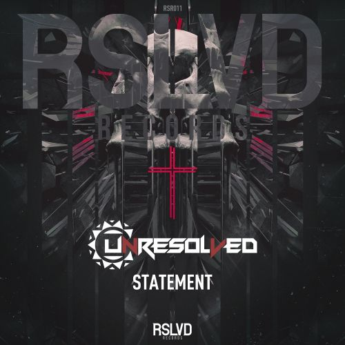 Unresolved - Statement - RSLVD Records - 03:47 - 17.12.2018