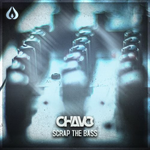 Chavo - Scrap The Bass - Royalz Records - 05:11 - 21.12.2018