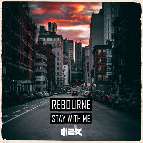 Rebourne - Stay With Me - WE R - 03:41 - 24.12.2018