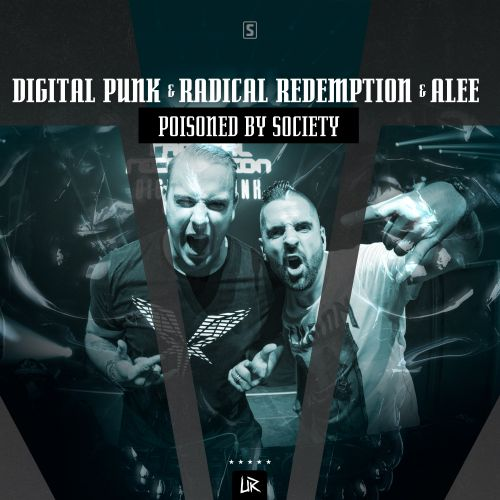 Digital Punk & Radical Redemption & Alee - Poisoned By Society - Unleashed Records - 04:06 - 20.12.2018