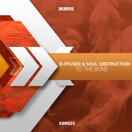 D-ffuser & Soul Obstruction - To The Bone - Xbass Records - 03:25 - 09.01.2019