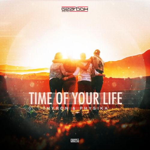 Thyron & Physika - Time Of Your Life - Gearbox Digital - 04:16 - 27.12.2018