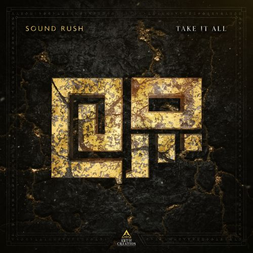 Sound Rush - Take It All - Art of Creation - 03:52 - 10.01.2019