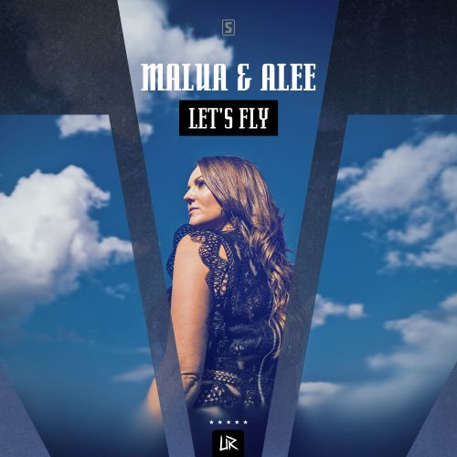 Malua & Alee - Let's Fly - Unleashed Records - 04:26 - 08.01.2019