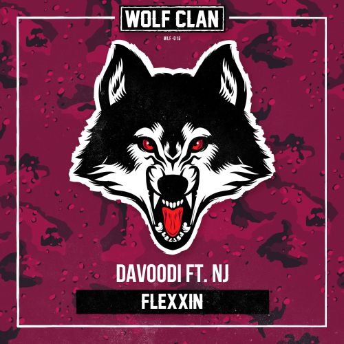 Davoodi featuring NJ - Flexxin - Wolf Clan - 02:47 - 28.12.2018