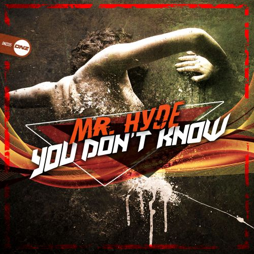 Mr Hyde - You Don't Know - DNZ Records - 05:40 - 27.12.2018