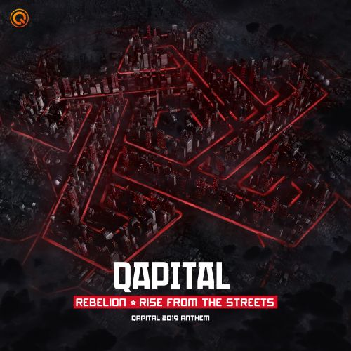 Rebelion - Rise From The Streets (QAPITAL 2019 Anthem) - Q-dance Records - 04:59 - 18.01.2019