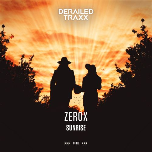Zerox - Sunrise - Derailed Traxx - 04:03 - 21.01.2019