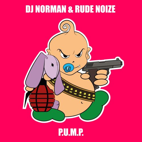 DJ Norman & Rude Noize - P.U.M.P - Baby's Back - 03:55 - 17.01.2019