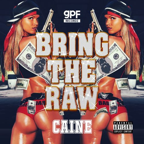Caine - Bring The Raw - GPF Recordz - 04:34 - 18.01.2019