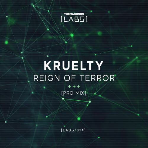 Kruelty - Reign Of Terror - Theracords LABS - 04:34 - 01.02.2019