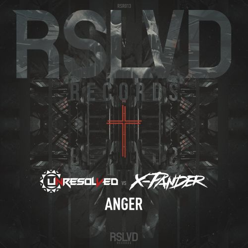 Unresolved & X-Pander - Anger - RSLVD Records - 04:30 - 14.01.2019