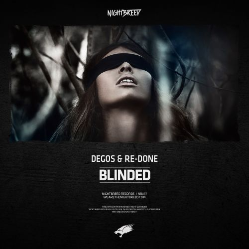 Degos & Re-Done - Blinded - Nightbreed - 03:51 - 15.02.2019
